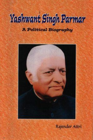 Dr. Yashwant Singh Parmar : A Political Biography